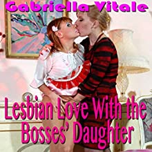 Lesbian Love with the Boss' Daughter Audiobook by Gabriella Vitale Narrated by Jackie Marie