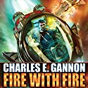 Fire with Fire: Caine Riordan, Book 1 (       UNABRIDGED) by Charles E. Gannon Narrated by Kevin Pariseau