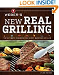 Weber's New Real Grilling: The Ultima...