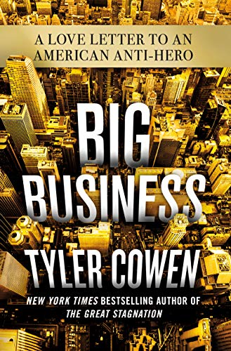 Big Business A Love Letter to an American Anti-Hero [Cowen, Tyler] (Tapa Dura)