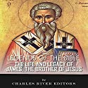 Legends of the Bible: The Life and Legacy of James, the Brother of Jesus (       UNABRIDGED) by Charles River Editors Narrated by Craig C. Hummel