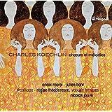 Koechlin / Choeurs & Mélodies