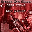 Deep Strike: Special Ops Squad, Book 2 Audiobook by Rick Shelley Narrated by Gary Telles