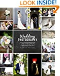 Wedding Photography: A Step by Step G...