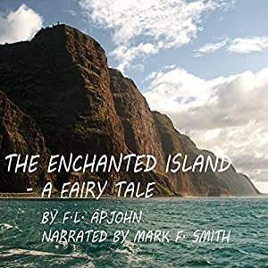 The Enchanted Island - A Fairy Tale Audiobook