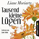 Tausend kleine Lügen Audiobook by Liane Moriarty Narrated by Luise Helm
