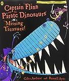 Giles Andreae Captain Flinn and the Pirate Dinosaurs: Missing Treasure! (Captain Flinn/Priate Dinosaurs)