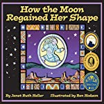 How the Moon Regained Her Shape | Janet Ruth Heller