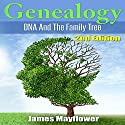Genealogy: DNA and the Family Tree Audiobook by James Mayflower Narrated by Curtis Shelburne