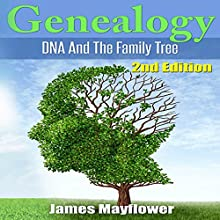 Genealogy: DNA and the Family Tree | Livre audio Auteur(s) : James Mayflower Narrateur(s) : Curtis Shelburne