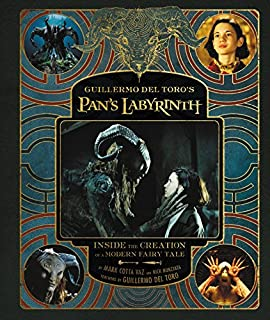 Book Cover: Guillermo del Toro's Pan's Labyrinth: Inside the Creation of a Modern Fairy Tale