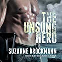 The Unsung Hero: Troubleshooters, Book 1 Audiobook by Suzanne Brockmann Narrated by Patrick Lawlor, Melanie Ewbank