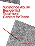 img - for Substance Abuse Residential Treatment Centers For Teens book / textbook / text book