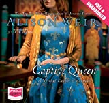 Alison Weir The Captive Queen (unabridged audiobook)