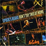 "Don'T Try This at Home/Livevon ""Spock's Beard"""