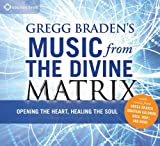 echange, troc Gregg Braden - Music From the Devine Matrix