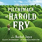 The Unlikely Pilgrimage of Harold Fry: A Novel (       UNABRIDGED) by Rachel Joyce Narrated by Jim Broadbent