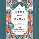 At Home in the World: Reflections on Belonging While Wandering the Globe | Tsh Oxenreider