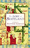 The Lore of Scotland: A Guide to Scotland's Legends, from the Loch Ness Monster to Sawney Bean the Cannibal (1905211627) by Westwood, Jennifer