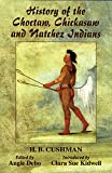 img - for History of the Choctaw, Chickasaw and Natchez Indians book / textbook / text book