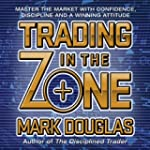 Trading in the Zone: Master the Marke...