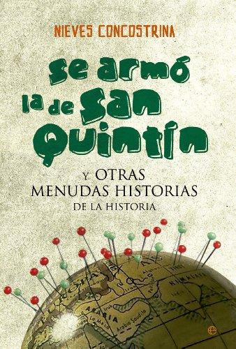 Portada del libro Se armó la de San Quintín y otras menudas historias de la Historia de Nieves Concostrina