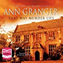 That Way Murder Lies, Mitchell and Markby Village, Book 15 Audiobook by Ann Granger Narrated by Judith Boyd