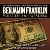 The Autobiography of Benjamin Franklin & The Way to Wealth | [Benjamin Franklin]