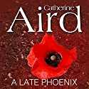 A Late Phoenix: An Inspector C. D. Sloan Mystery Audiobook by Catherine Aird Narrated by Robin Bailey