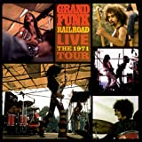 Live. The 1971 Tourpar Grand Funk Railroad