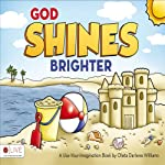 God Shines Brighter: A Use-Your-Imagination Book | Oleta Darlene Williams