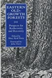 img - for Eastern Old-Growth Forests: Prospects For Rediscovery And Recovery book / textbook / text book