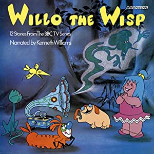 Willo the Wisp: 12 Stories from the BBC TV series | [BBC Audiobooks Ltd]