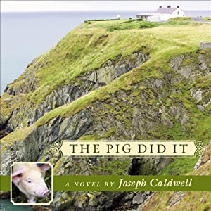 The Pig Did It | [Joseph Caldwell]