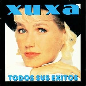 Xuxa - Todos Sus Exitos - Amazon.com Music
