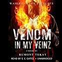 Venom in My Veinz (       UNABRIDGED) by Rumont Tekay Narrated by Mr. Gates