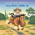 Leroy Ninker Saddles Up: Tales from Deckawoo Drive, Volume One (       UNABRIDGED) by Kate DiCamillo Narrated by Arthur Morey