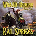 Wrath of the Usurper: The Eoriel Saga, Book 2 (       UNABRIDGED) by Kal Spriggs Narrated by Eric G. Dove