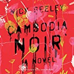Cambodia Noir | Nick Seeley