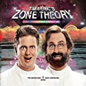 Tim and Eric's Zone Theory: 7 Easy Steps to Achieve a Perfect Life Audiobook by Tim Heidecker, Eric Wareheim Narrated by Bob Ross
