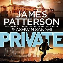 Private Delhi Audiobook by James Patterson, Ashwin Sanghi Narrated by Sartaj Garewal