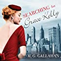 Searching for Grace Kelly Audiobook by M. G. Callahan Narrated by Laurel Lefkow