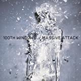 100th Window ~ Massive Attack