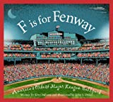 F is for Fenway Park: Americas Oldest Major League Ballpark (Sleeping Bear Alphabets)