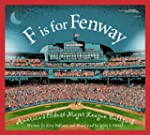 F is for Fenway Park: America�s Oldes...