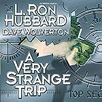 A Very Strange Trip | L. Ron Hubbard,Dave Wolverton
