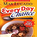 Every Day Deserves a Chance: Wake Up to the Gift of 24 Hours Audiobook by Max Lucado Narrated by Wayne Shepherd