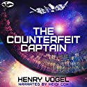 The Counterfeit Captain Audiobook by Henry Vogel Narrated by Heidi Cox