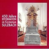 450 Jahre Reformation im Fürstentum Sulzbach