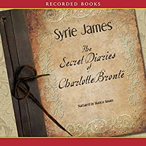 The Secret Diaries of Charlotte Bronte Audiobook